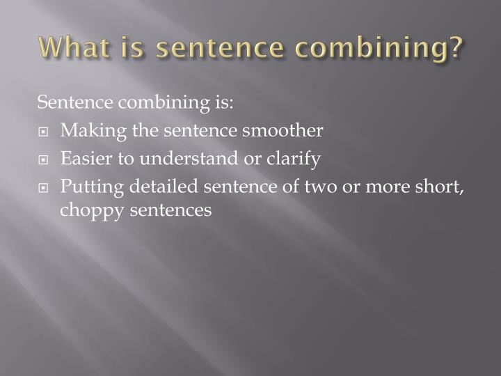 What is sentence combining?