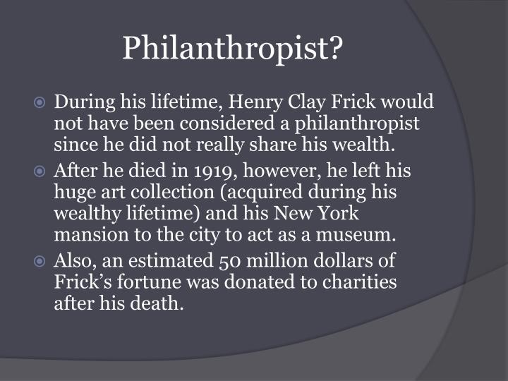 Philanthropist?