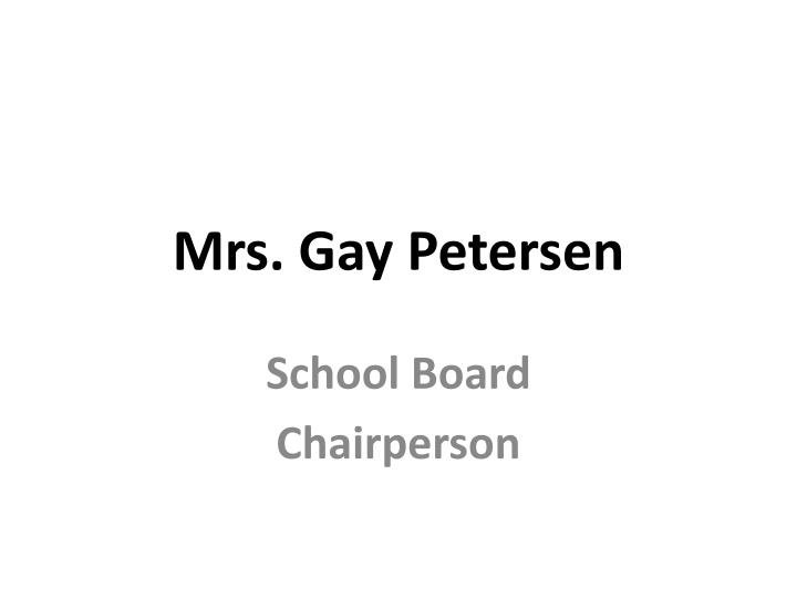 Mrs. Gay Petersen