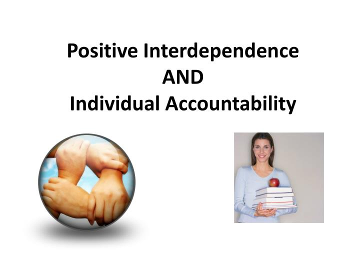 Positive Interdependence