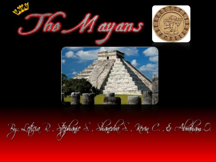 Mayans were known as people of corn ate a lot of crops beans squash avocado pear etc fruit
