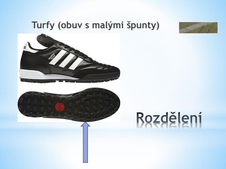 Turfy (obuv s malými špunty)