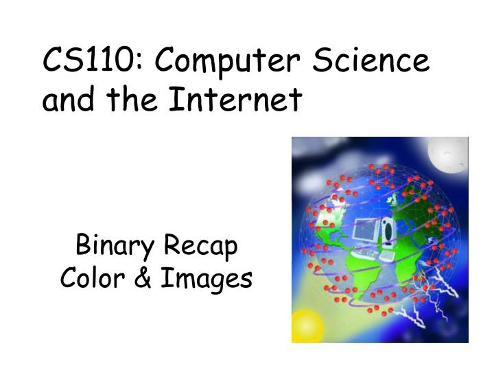 CS110: Computer Science and the Internet