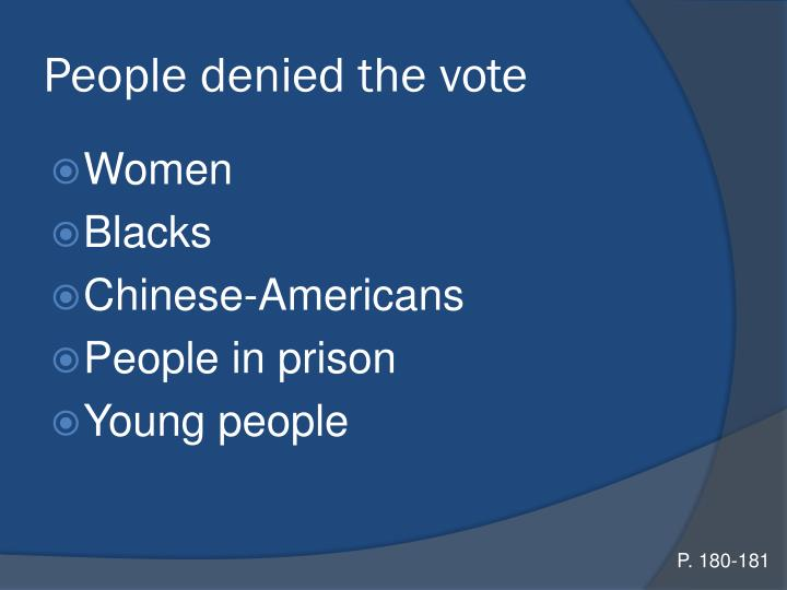 People denied the vote
