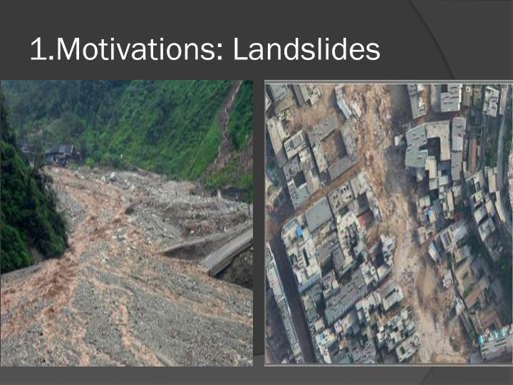 1.Motivations: Landslides
