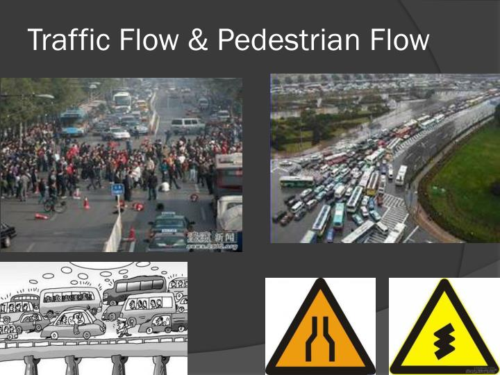 Traffic Flow & Pedestrian Flow