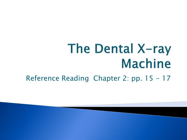 The dental x ray machine