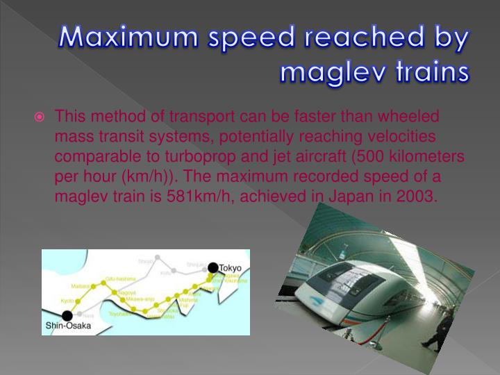 Maximum speed reached by maglev trains