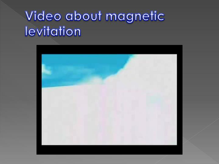 Video about magnetic levitation