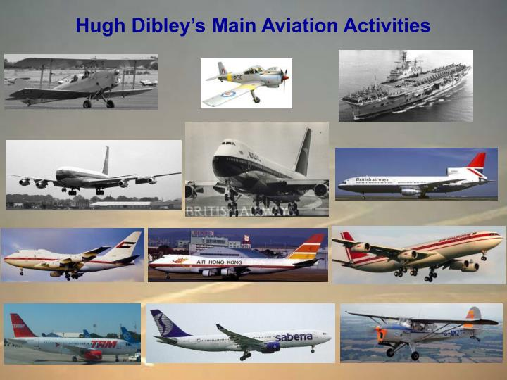Hugh Dibley's Main Aviation Activities