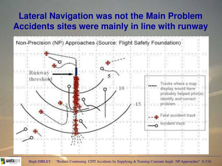 Lateral Navigation was not the Main Problem