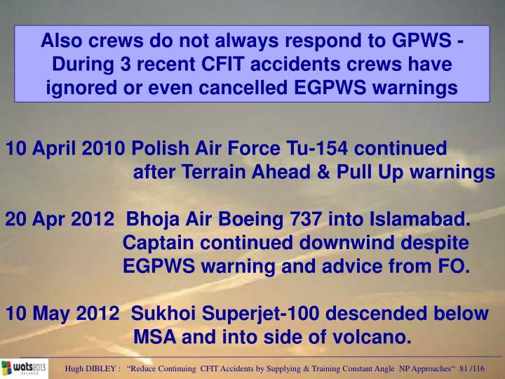 Also crews do not always respond to GPWS -