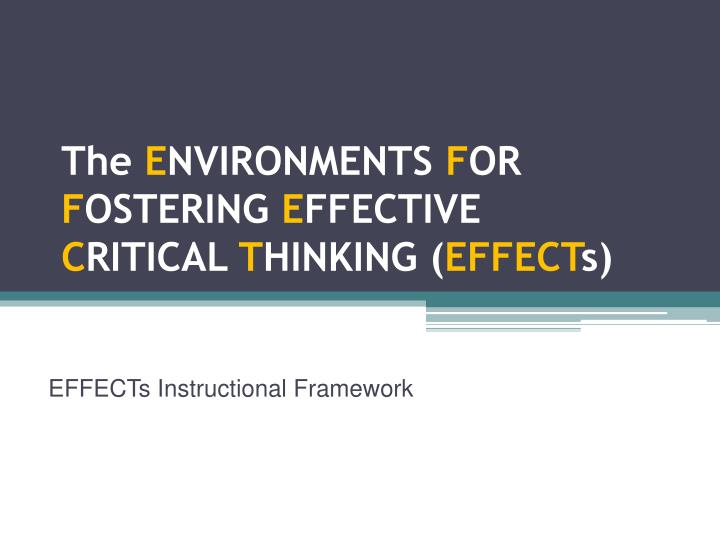 environments for fostering effective critical thinking And clinical learning environments implement the most effective strategies for fostering critical strategies to enhance critical thinking.