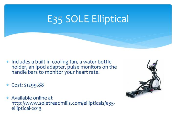 E35 SOLE Elliptical