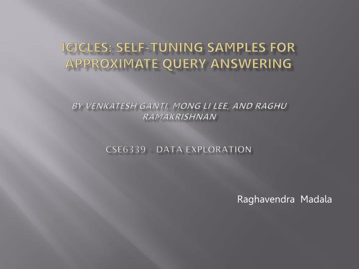 ICICLES: Self-tuning Samples for Approximate Query Answering
