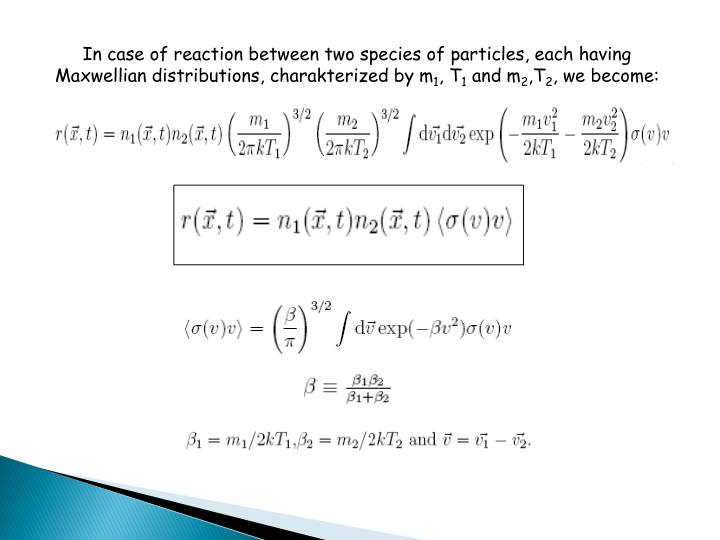 In case of reaction between two species of particles, each having