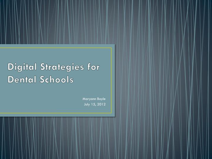 Digital strategies for dental schools