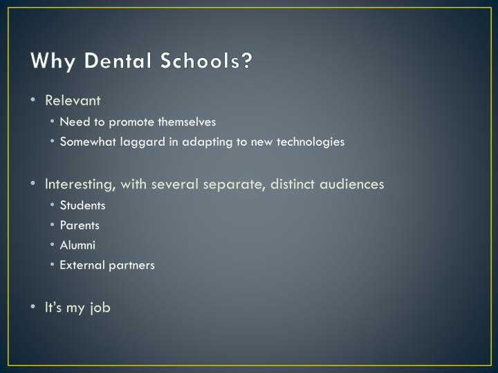 Why Dental Schools?