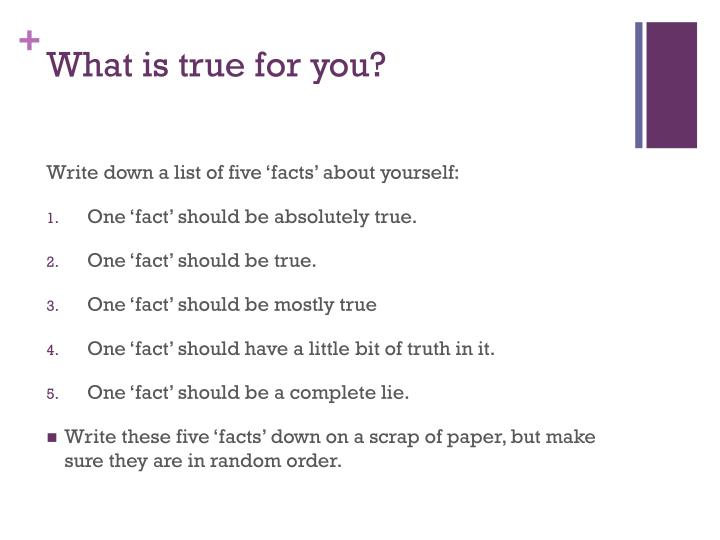What is true for you?