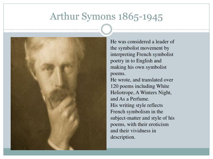 Arthur Symons 1865-1945