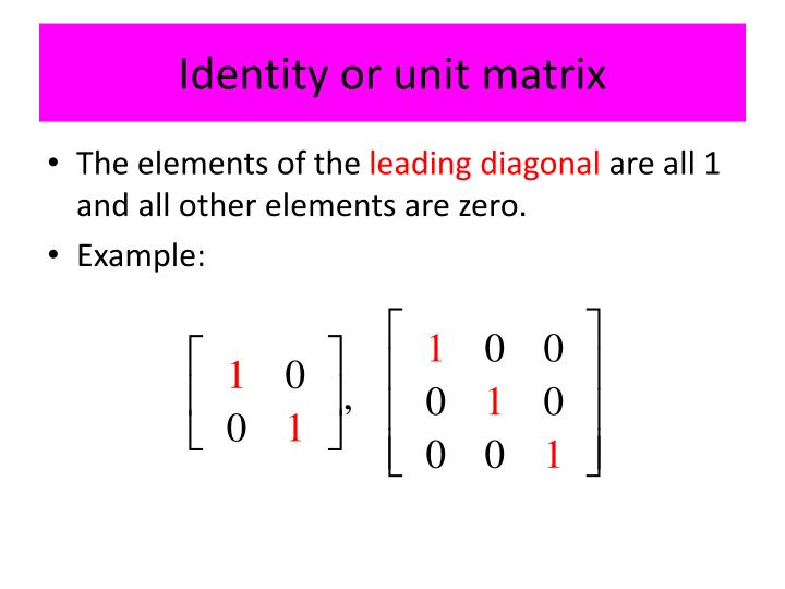 Identity or unit matrix