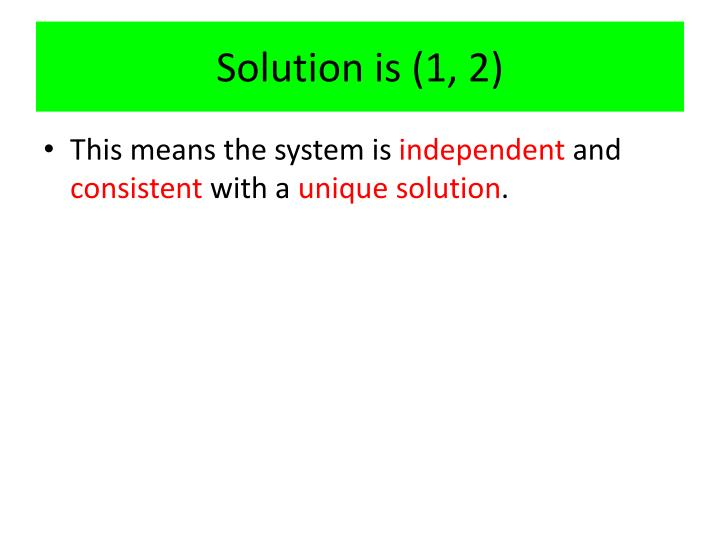 Solution is (1, 2)