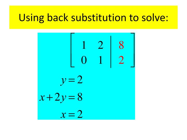 Using back substitution to solve: