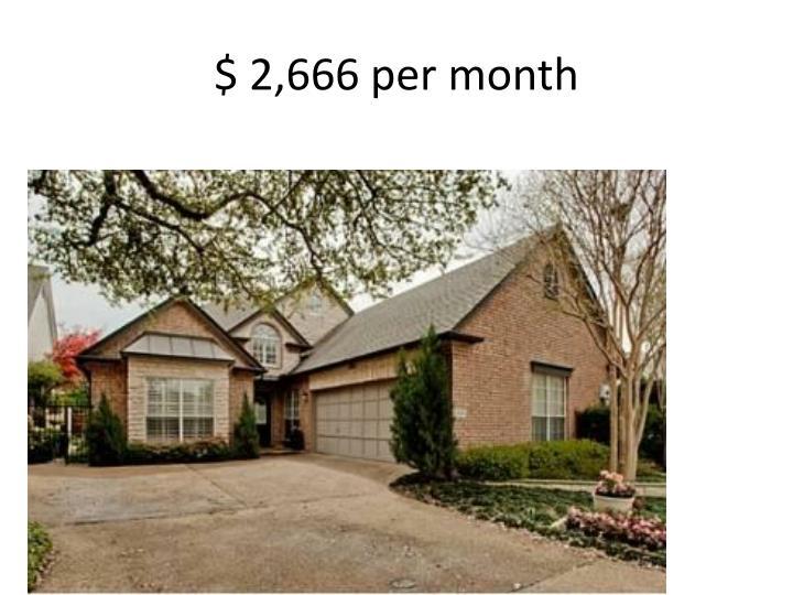 $ 2,666 per month