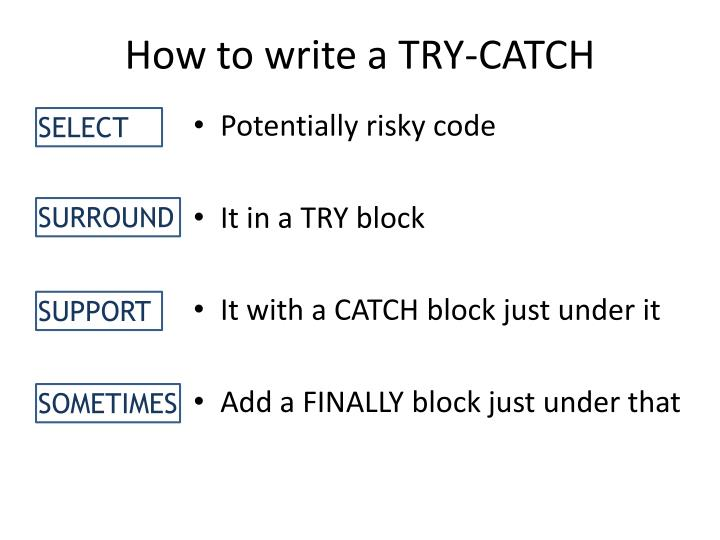 How to write a TRY-CATCH