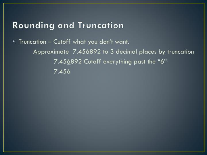 Rounding and Truncation