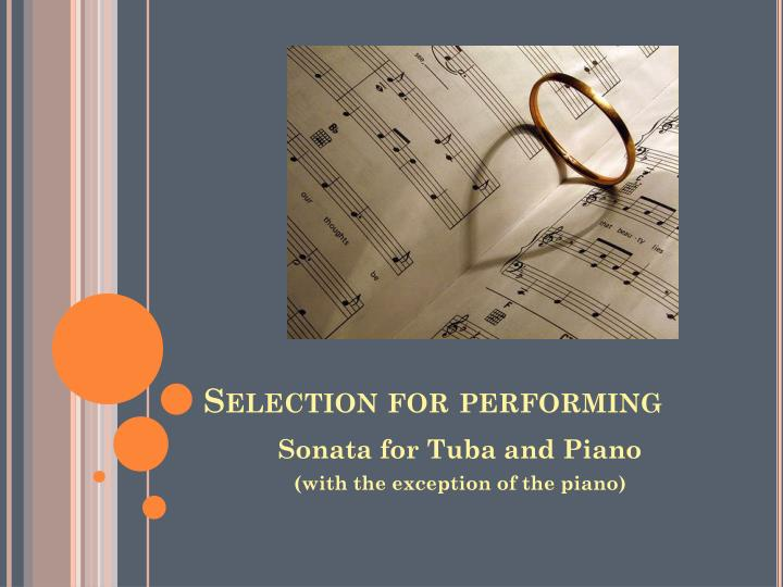 Selection for performing