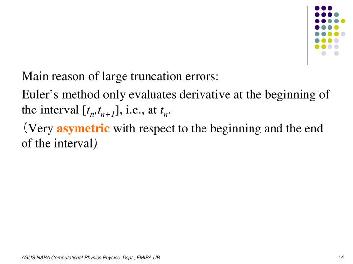 Main reason of large truncation errors: