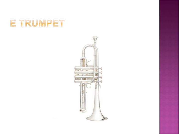 E Trumpet