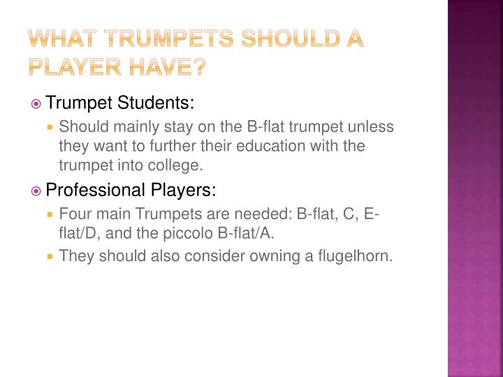 What trumpets should a player have?