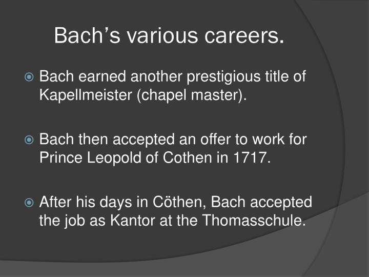 Bach's various careers.