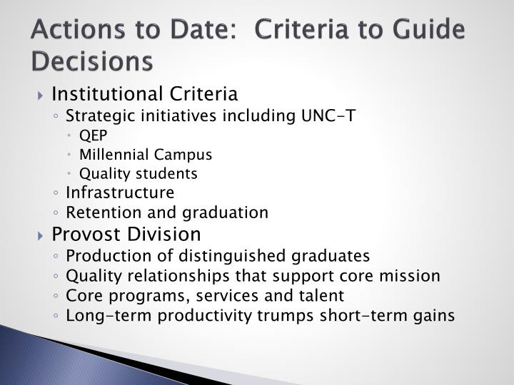 Actions to Date:  Criteria to Guide Decisions