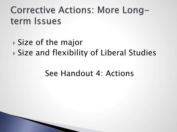 Corrective Actions: More Long-term Issues