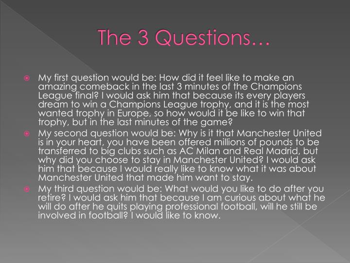 The 3 Questions…
