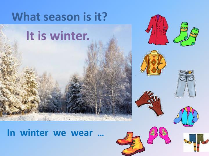What season is it
