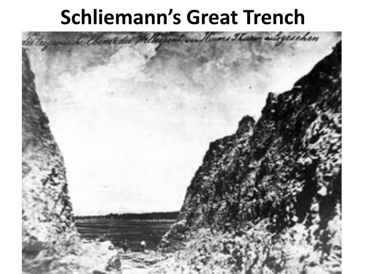 Schliemann's Great Trench