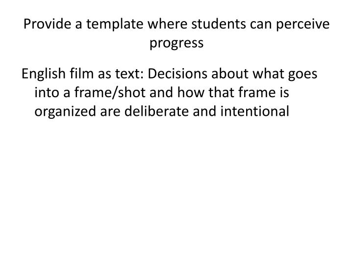 Provide a template where students can perceive progress