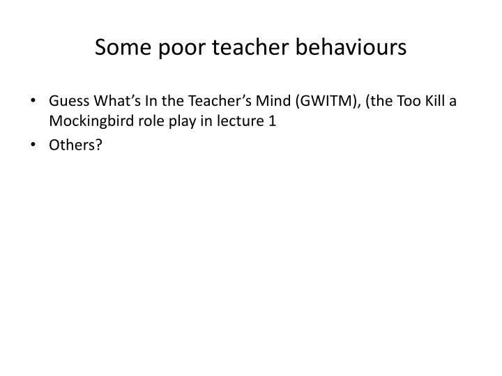 Some poor teacher behaviours
