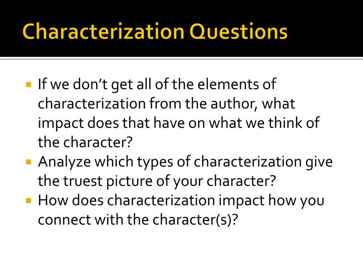 Characterization Questions