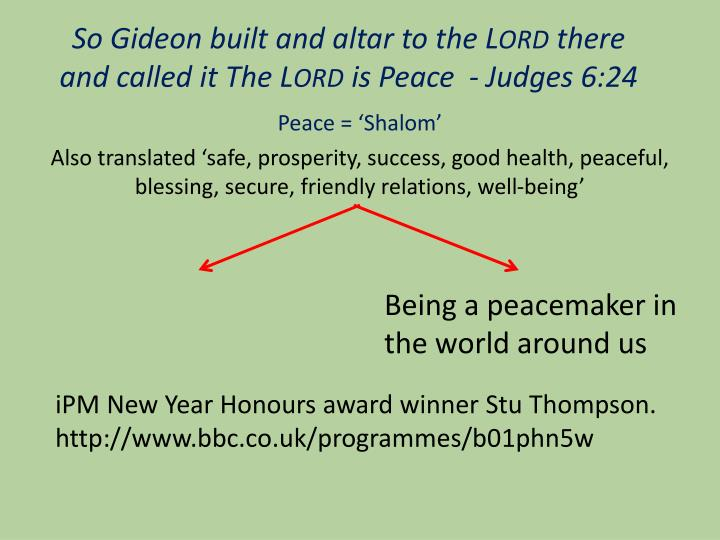 So Gideon built and altar to the L