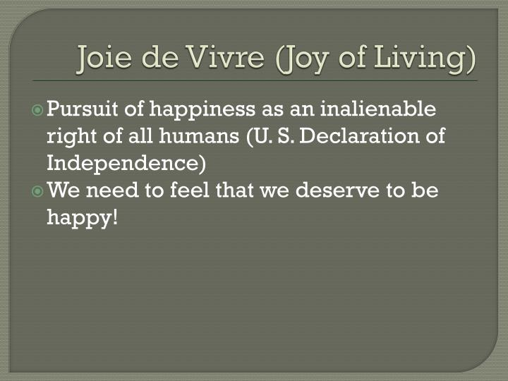 Joie de Vivre (Joy of Living)