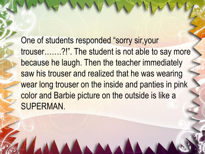 "One of students responded ""sorry"
