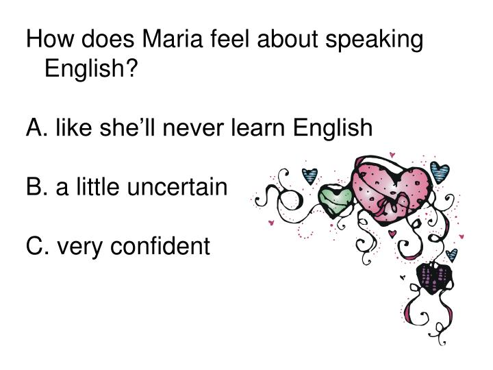 How does Maria feel about speaking English?