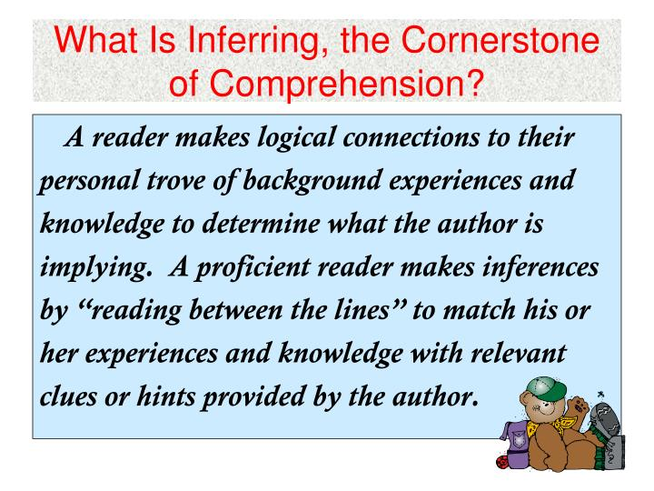 What Is Inferring, the Cornerstone of Comprehension?