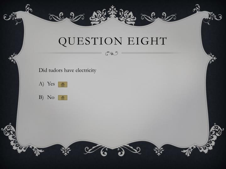Question eight