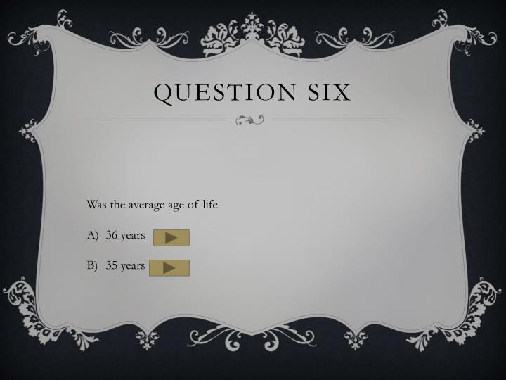 Question six